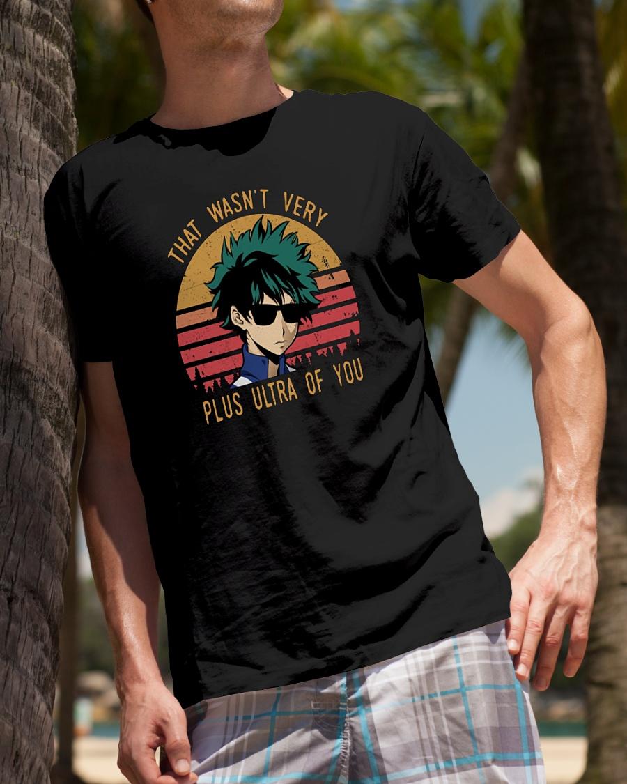 My Hero Academia that wasn't very plus ultra of you vintage shirt