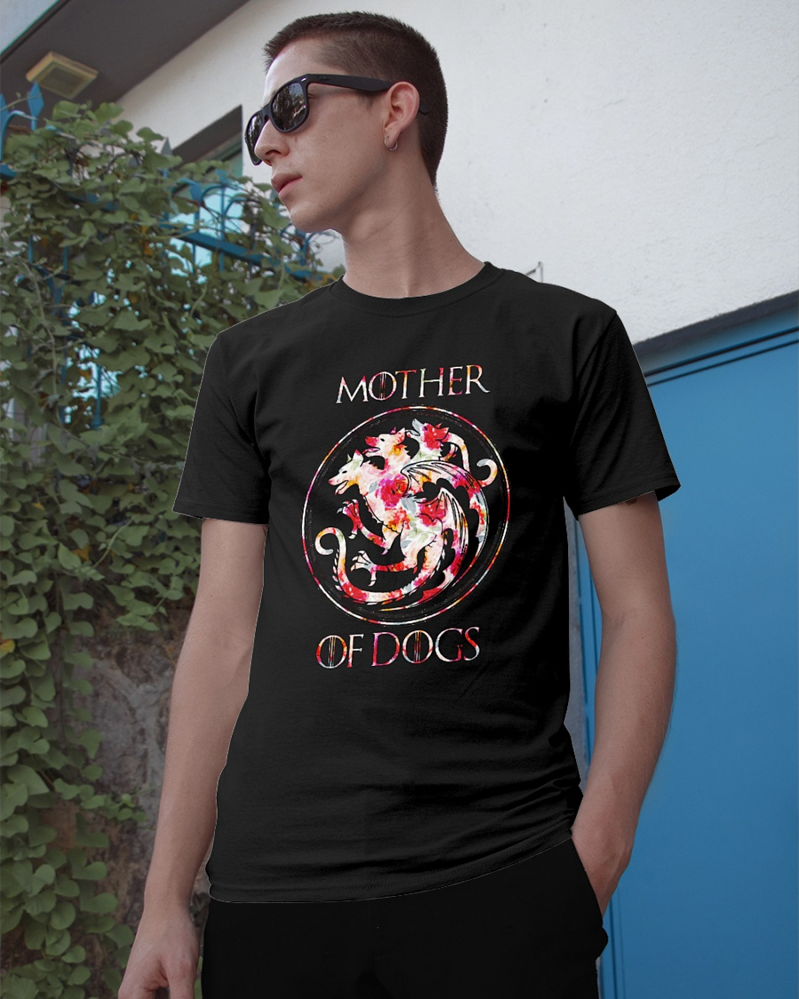 Mother of dogs game of thrones shirt
