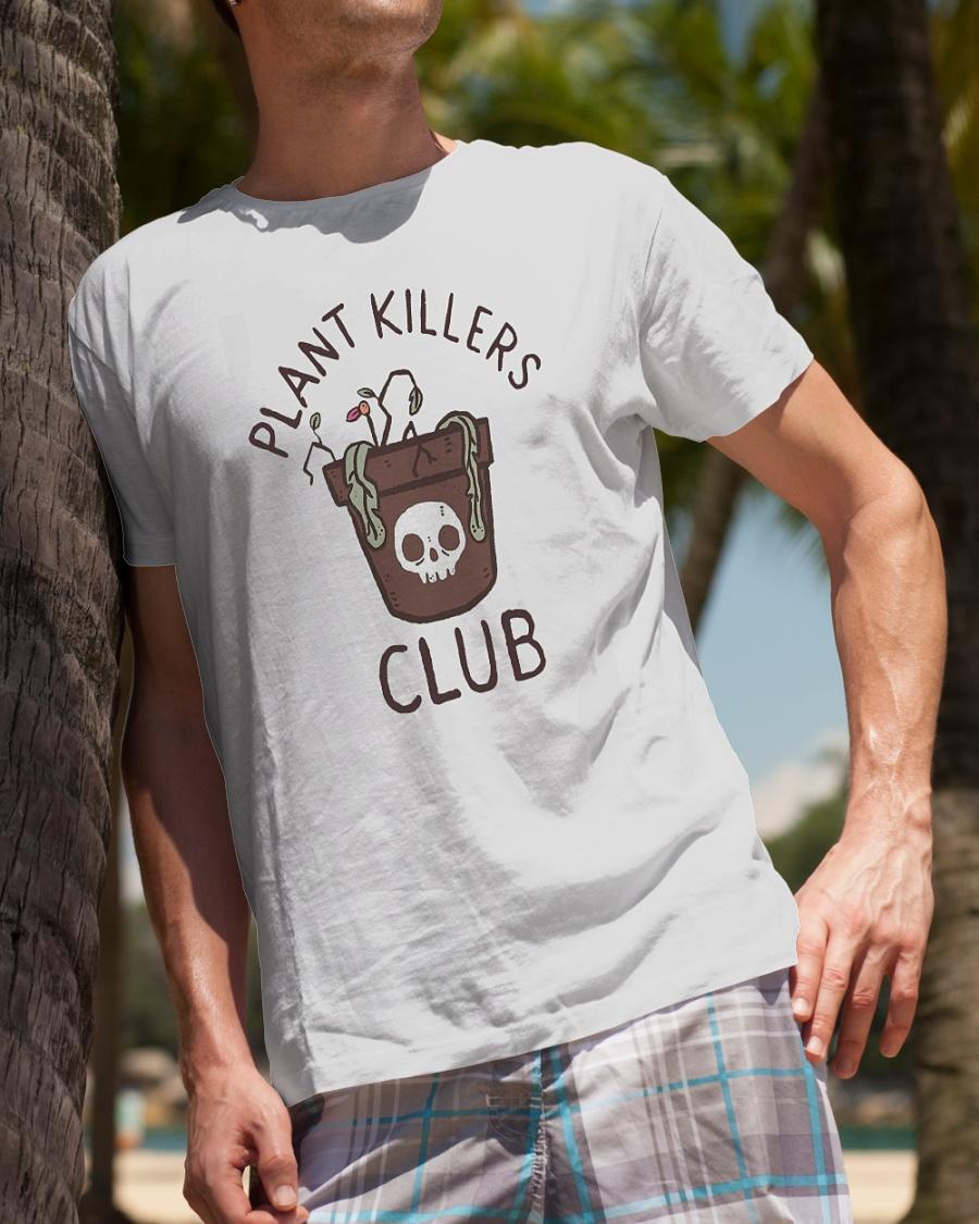 Plant killers club shirt