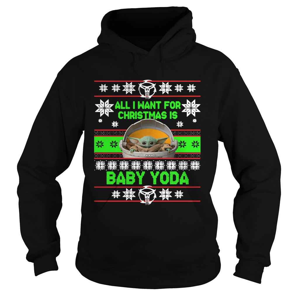 All I want for christmas is Baby Yoda Ugly Christmas  Hoodie
