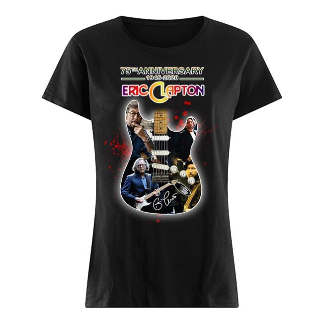 Eric Clapton 75th Anniversary 1945-2020 signatures Ladies t-shirt