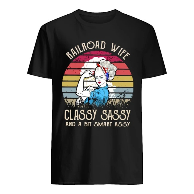 Railroad wife classy sassy and a bit smart assy vintage Guys t-shirt