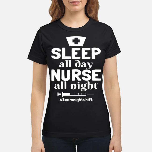 Sleep all day nurse all night shirt