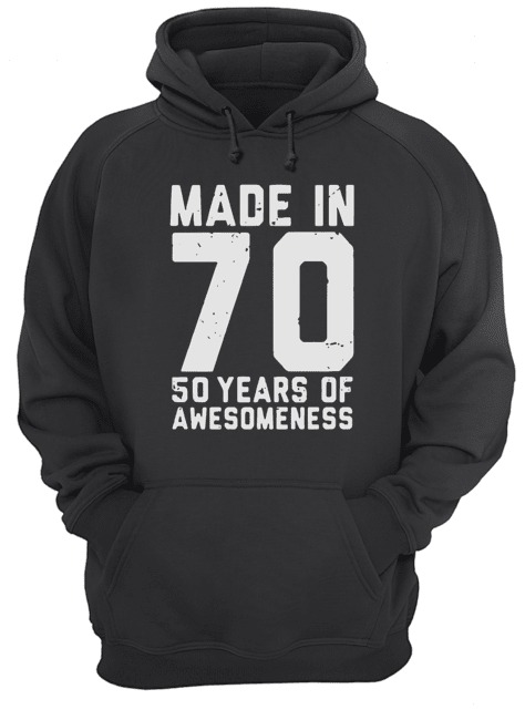 Made in 70 50 years of awesomeness Hoodie
