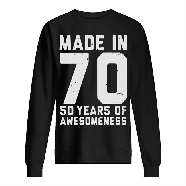 Made in 70 50 years of awesomeness Sweater