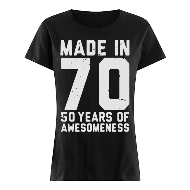 Made in 70 50 years of awesomeness Ladies t-shirt