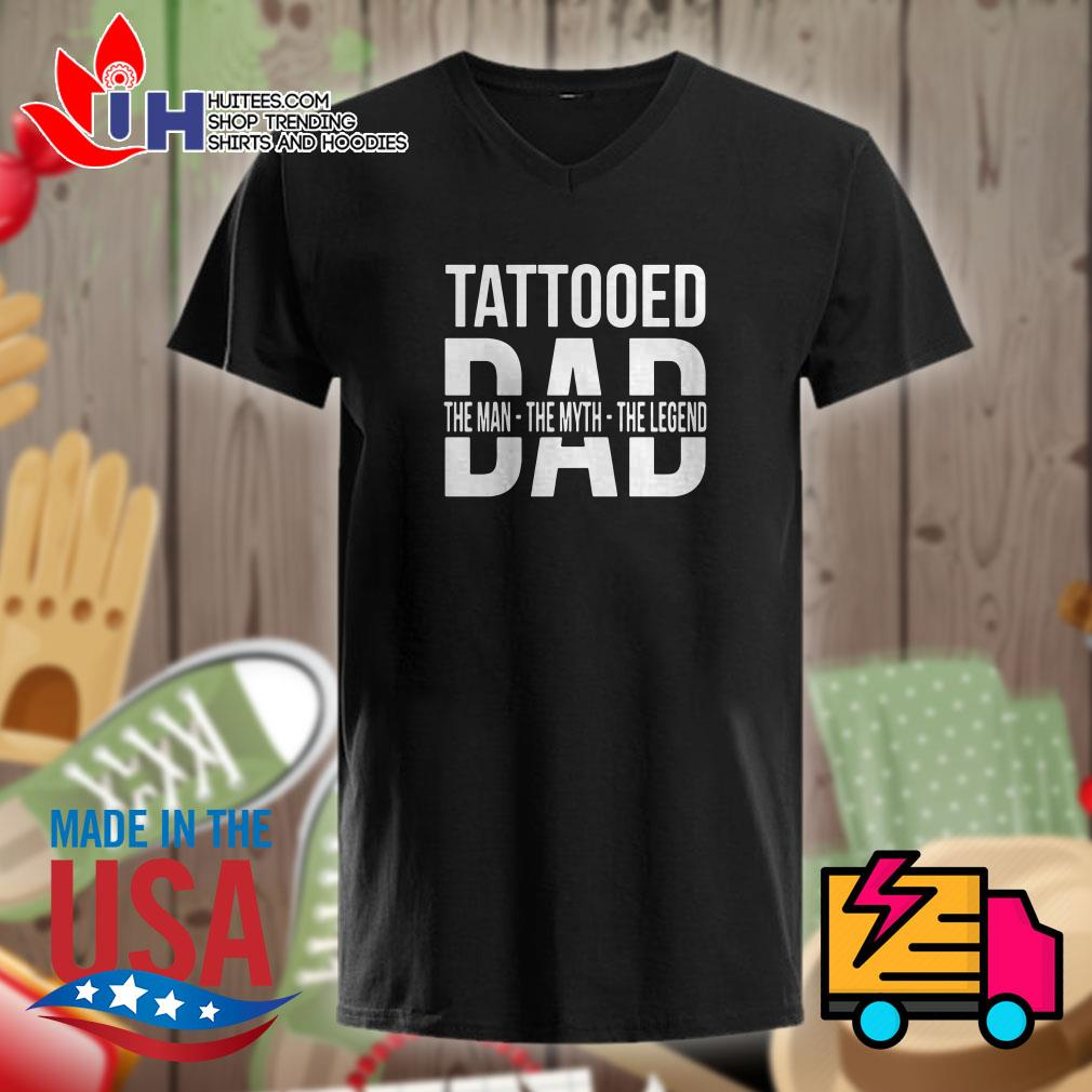 Tattooed dad the man the myth the legend Ladies t-shirt