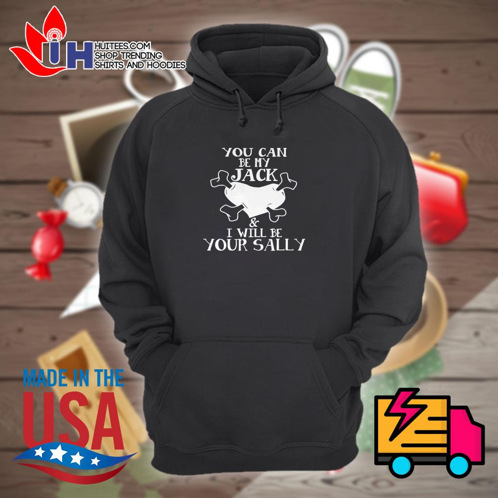 You can be my Jack & Sally I will be your sally Hoodie