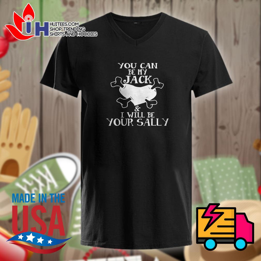 You can be my Jack & Sally I will be your sally Ladies t-shirt