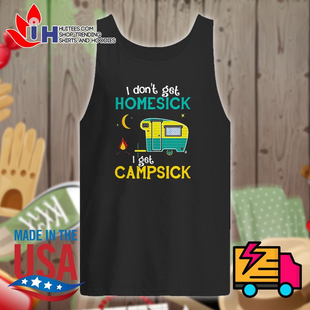 I don't get homesick I get campsick Tank top