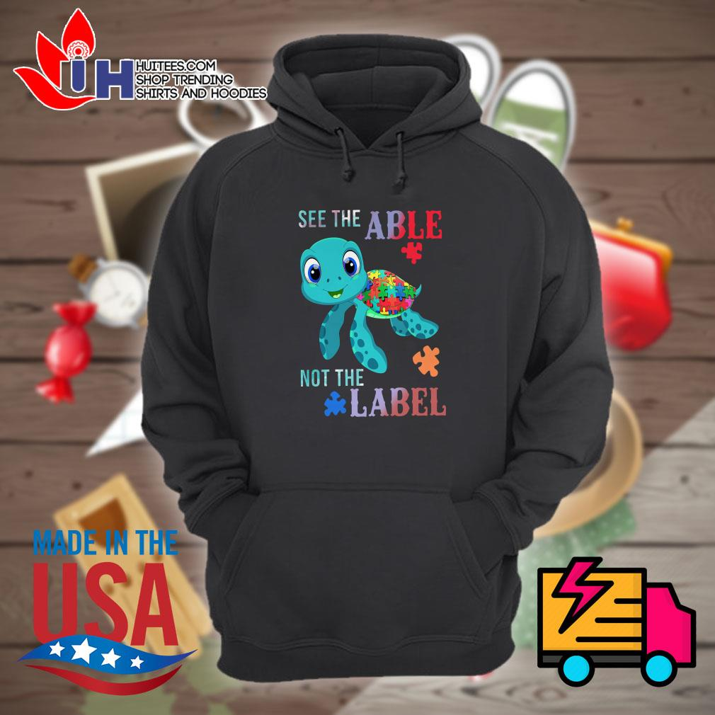 Turtle autism see the able not the label Hoodie