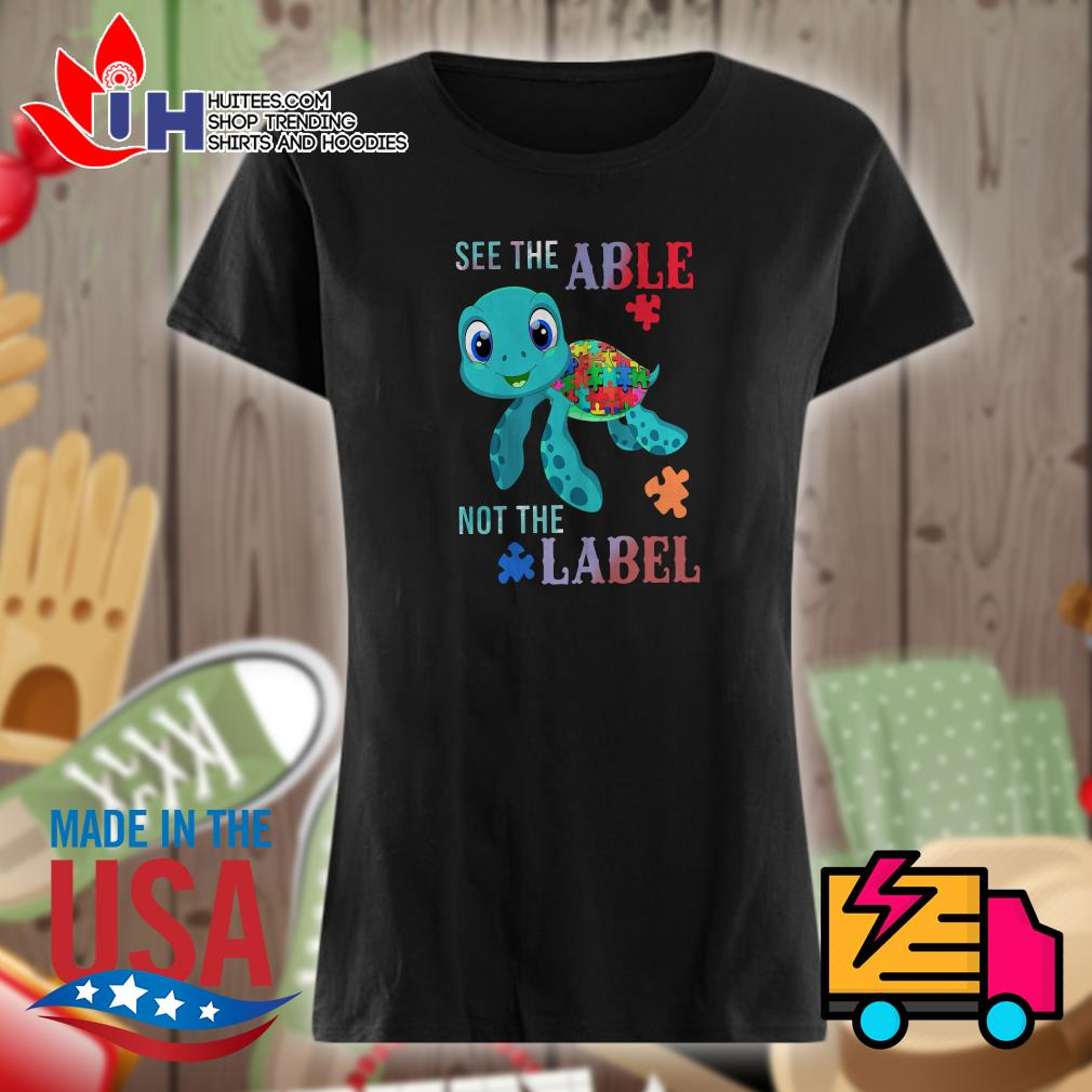 Turtle autism see the able not the label Ladies t-shirt
