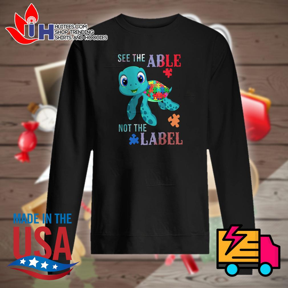 Turtle autism see the able not the label Sweater