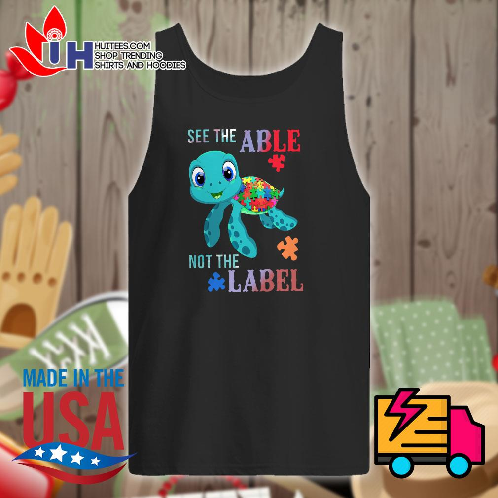 Turtle autism see the able not the label Tank top