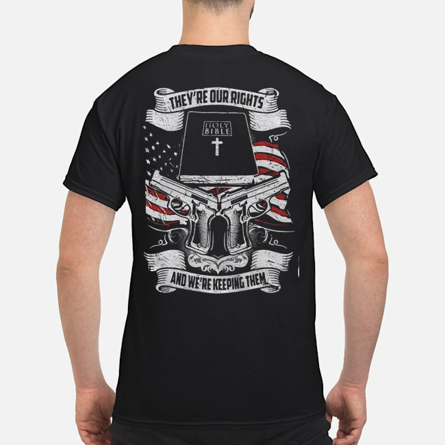 They're our rights Holy Bible book and we're keeping them shirt