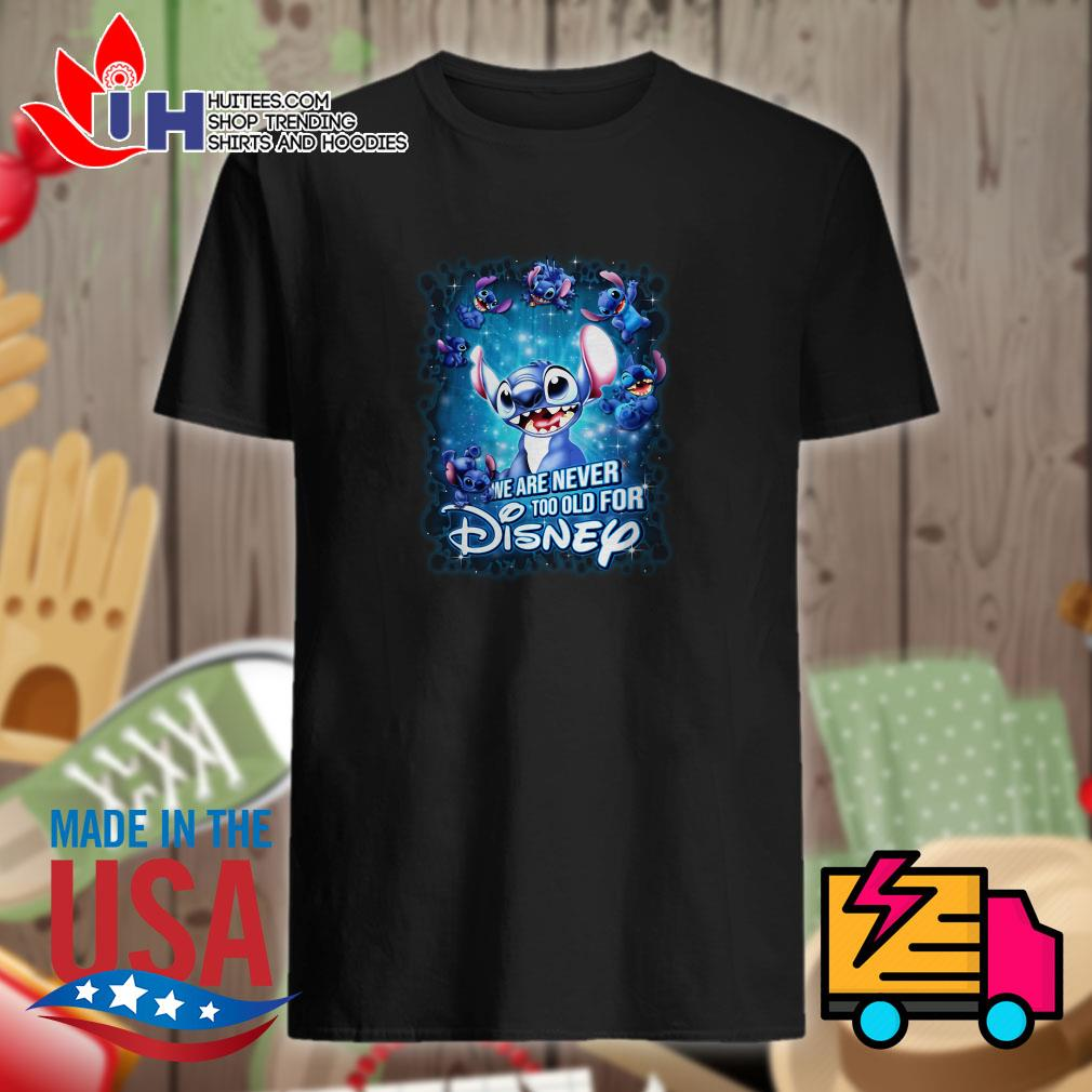 Stitch We are never too old for Disney shirt