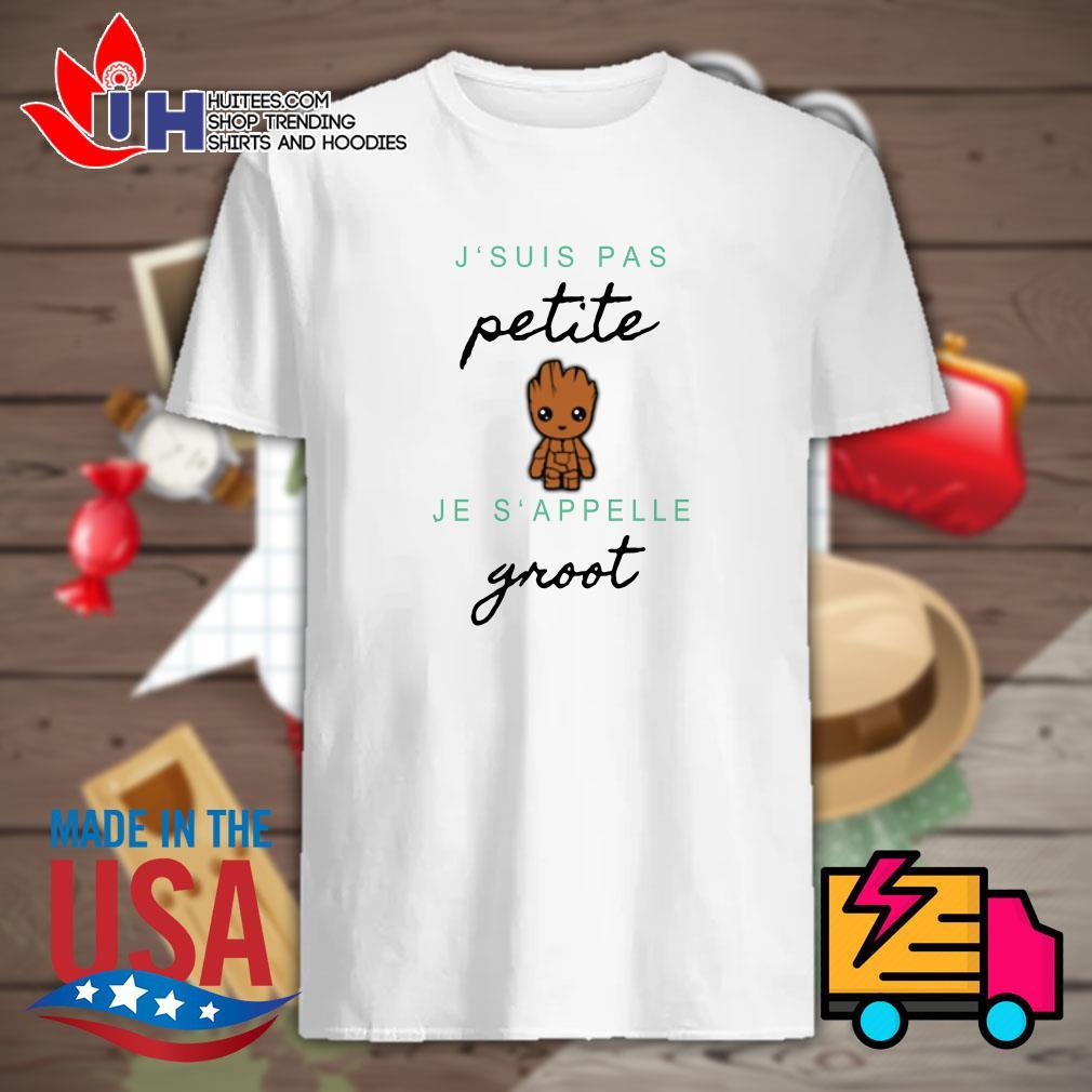 J' Suis Pas Petite Je S' Appelle groot shirt