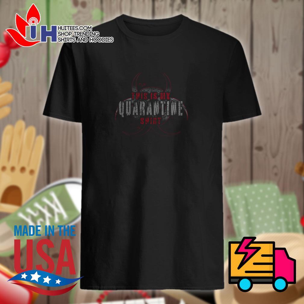 This is my quarantine shirt