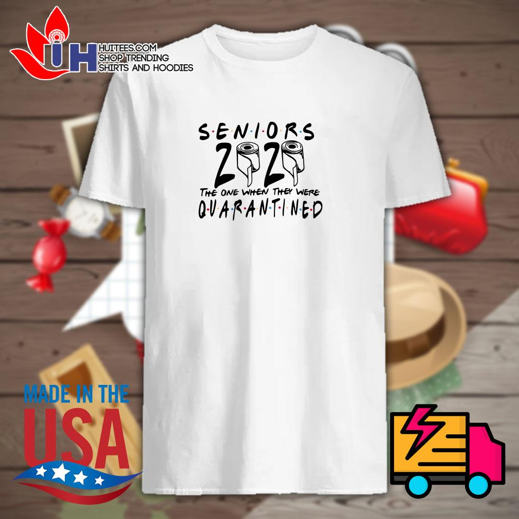 Seniors 2020 the one when they were quarantined shirt