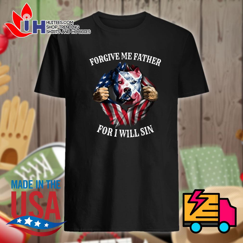 Pitbull American flag Forgive me father for I will sin shirt