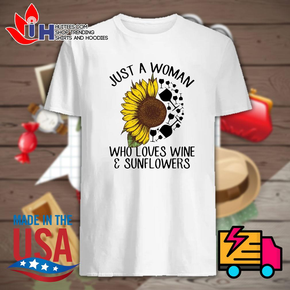 Just a woman who loves wine & sunflowers shirt