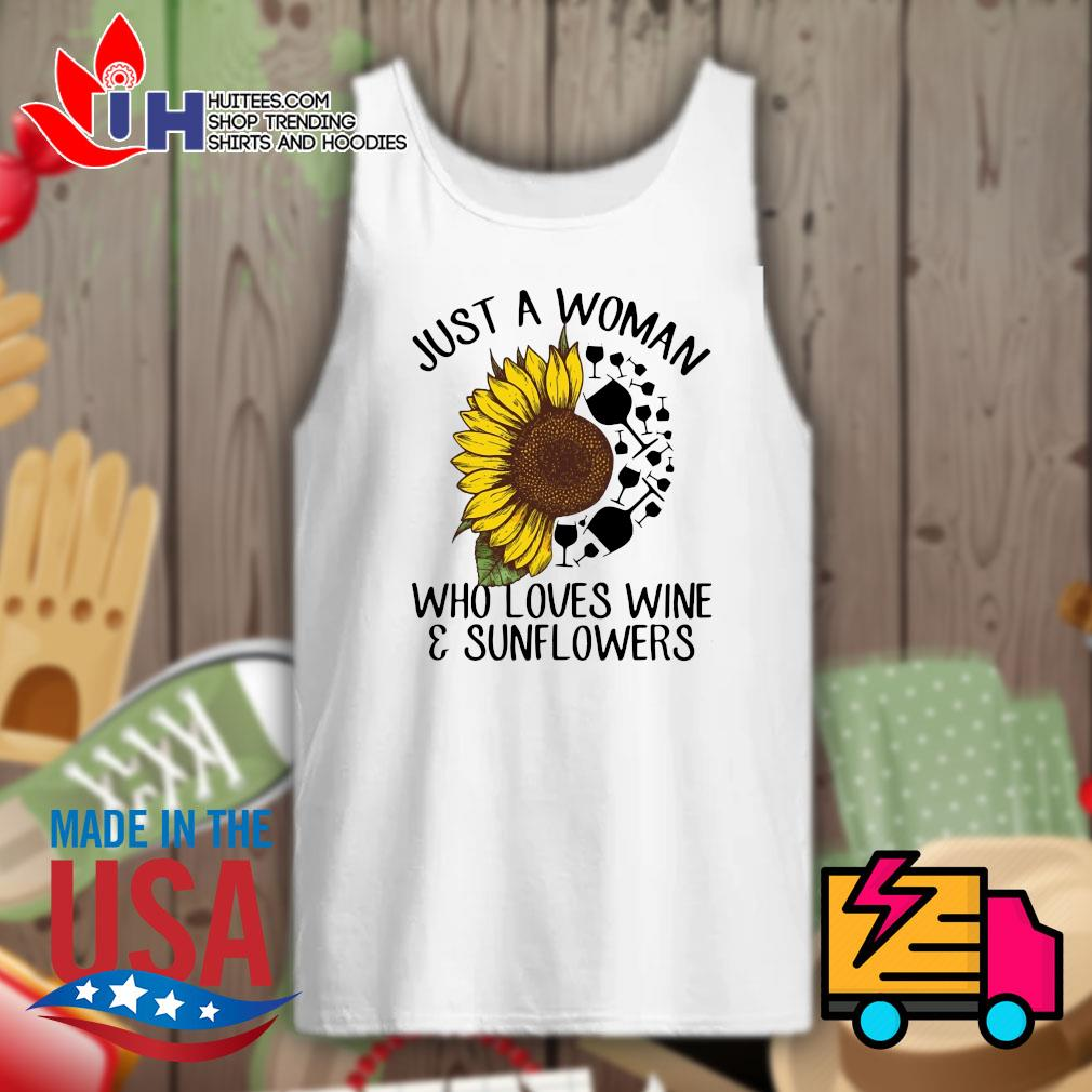 Just a woman who loves wine & sunflowers s Tank-top