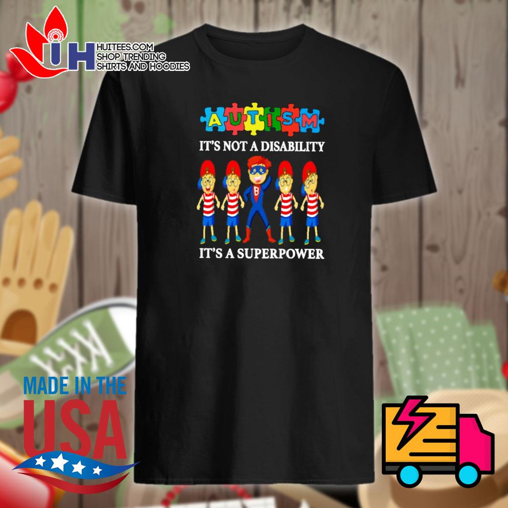 Autism it's not a disability it's a superpower shirt