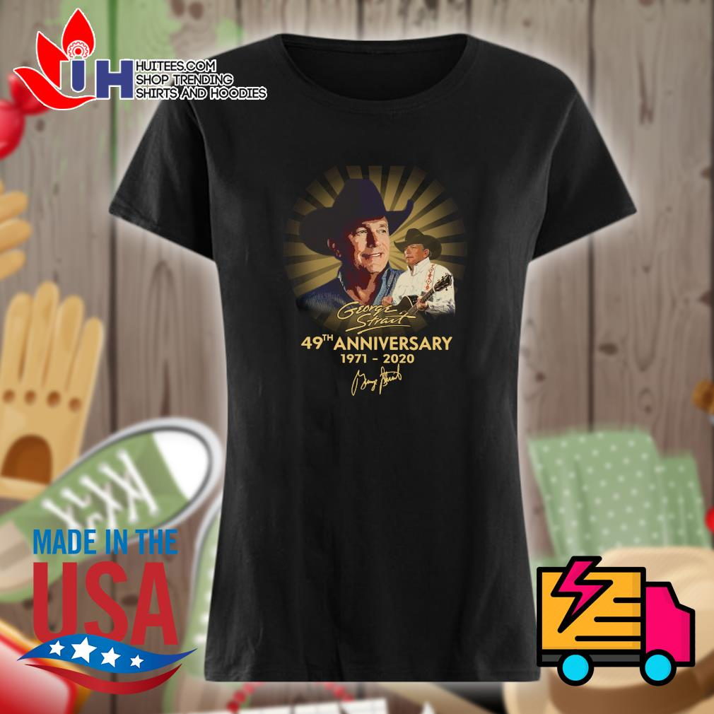 George Strait 49th anniversary 1971-2020 signatue s Ladies t-shirt