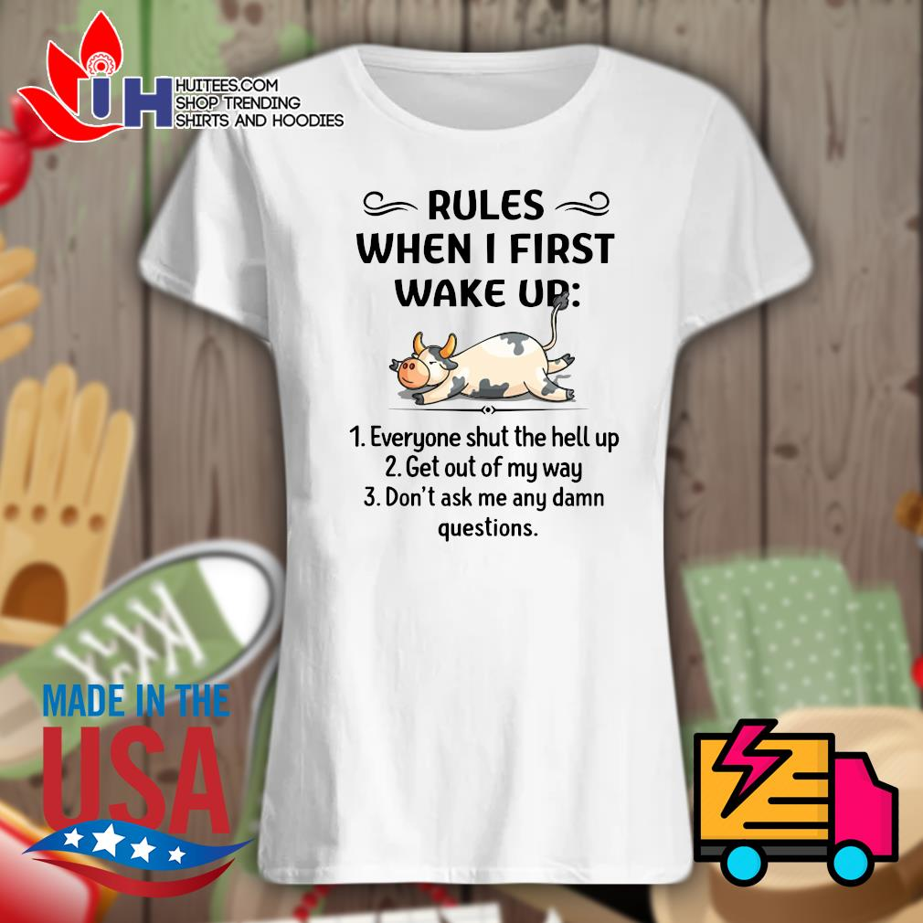 Cows Rules when I first wake up s Ladies t-shirt