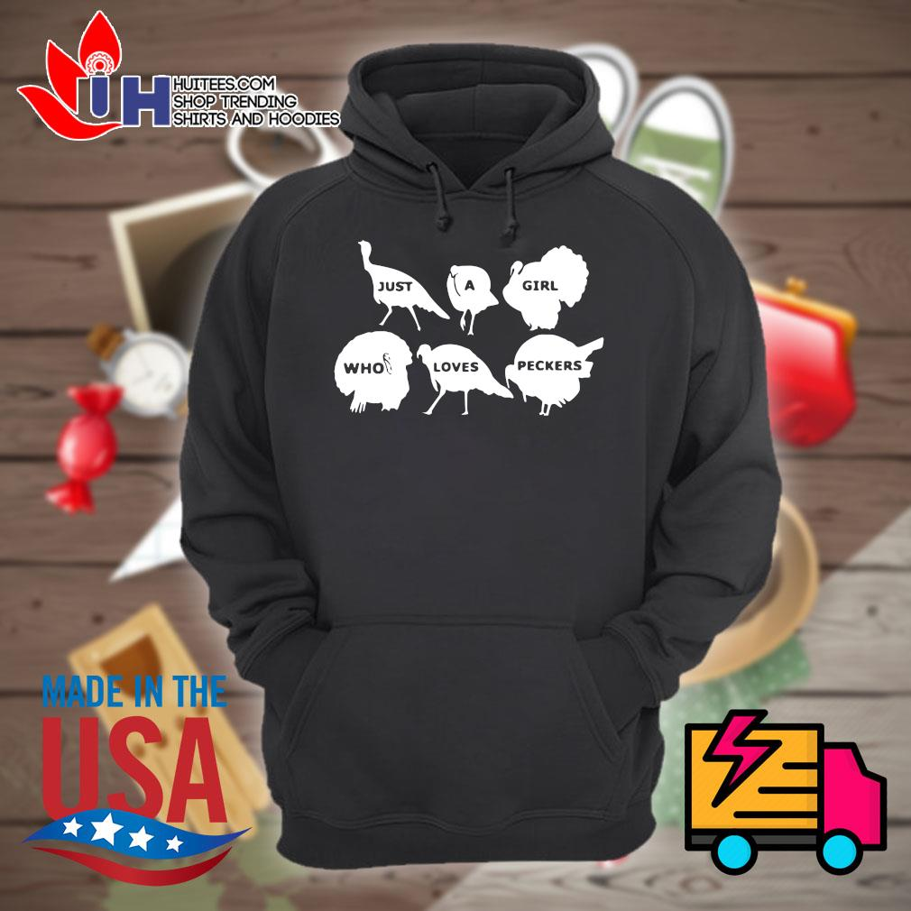 Just a girl who loves peckers turkey s Hoodie