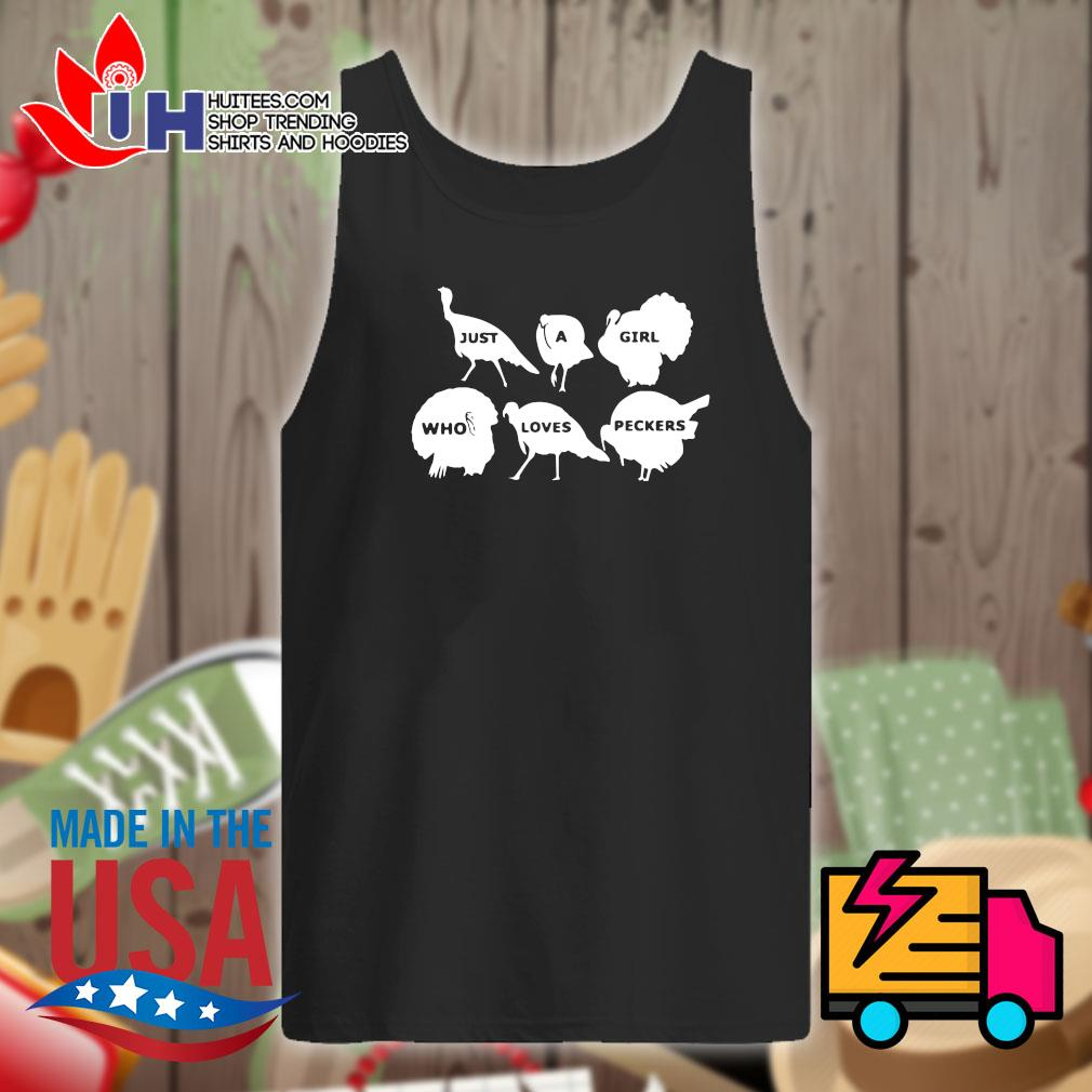 Just a girl who loves peckers turkey s Tank-top