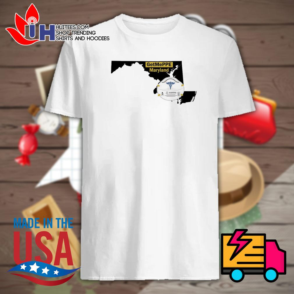 Nurse warning get me PPE Maryland shirt
