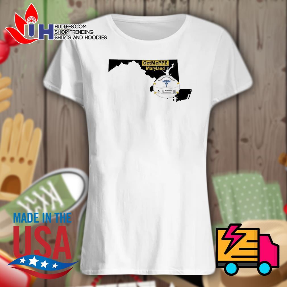 Nurse warning get me PPE Maryland s Ladies t-shirt
