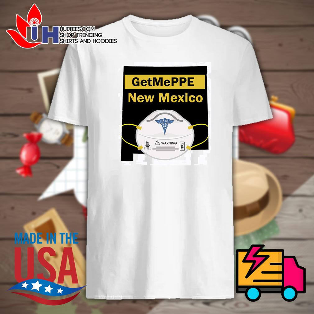 Nurse warning get me PPE New Mexico shirt