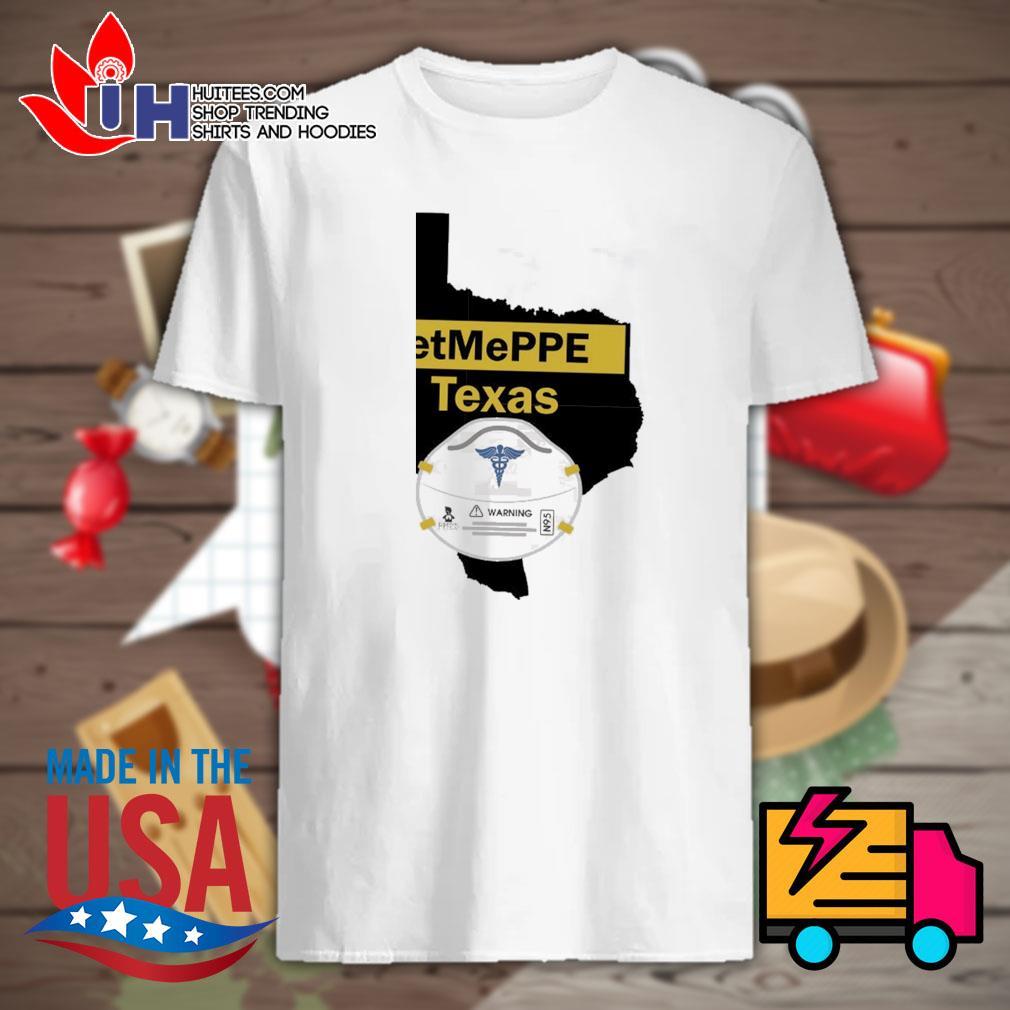 Nurse warning get me PPE Texas shirt