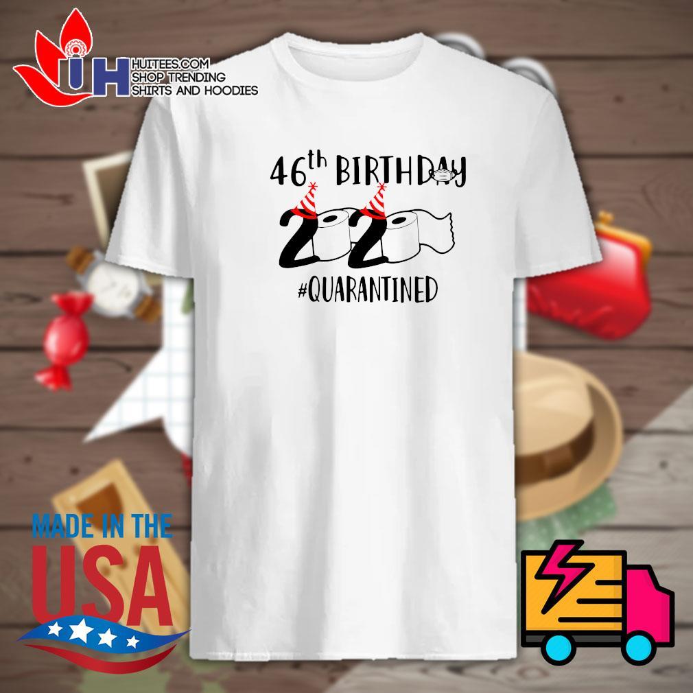 46th Birthday 2020 Toilet Paper quarantined shirt