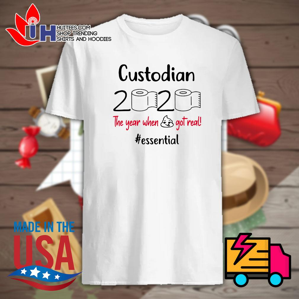 Custodian toilet paper 2020 the year when shit got real essential shirt