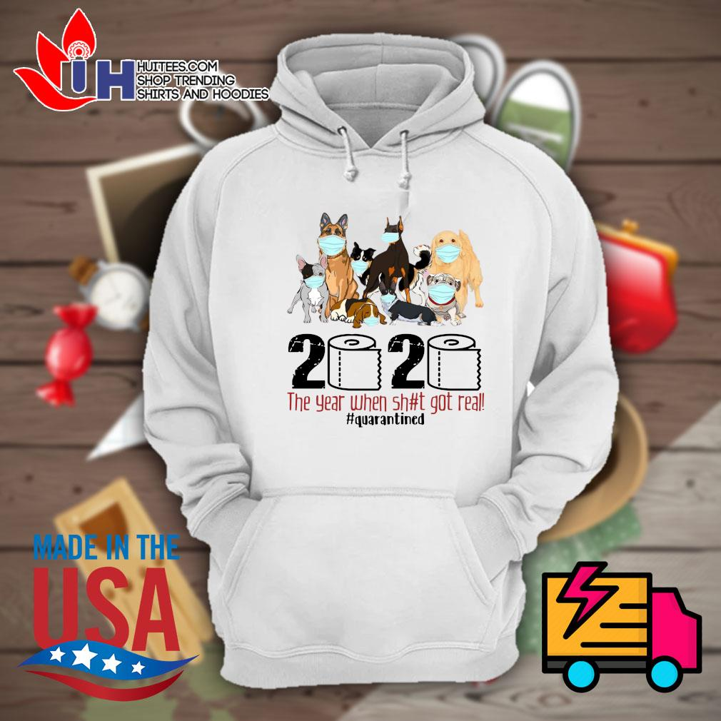 Dogs toilet paper 2020 the year when shit got real quarantined s Hoodie