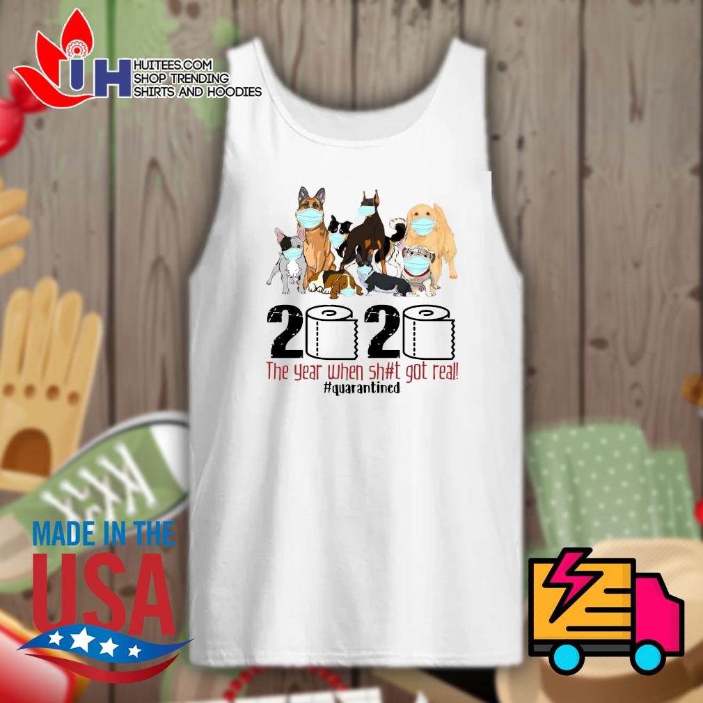 Dogs toilet paper 2020 the year when shit got real quarantined s Tank-top