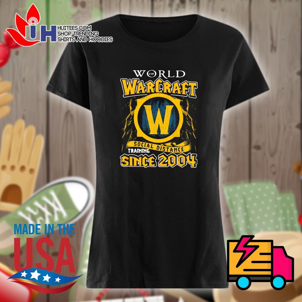 World Warcraft social distance training since 2004 s Ladies t-shirt