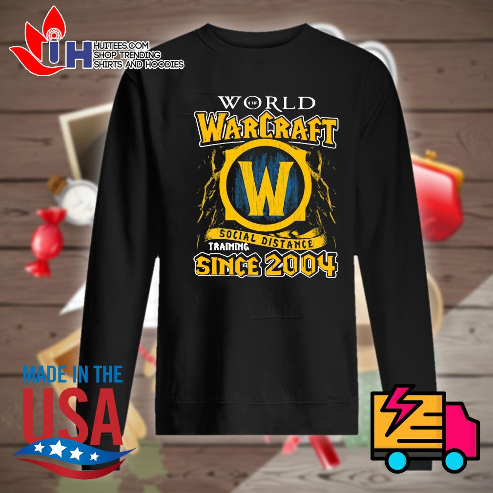 World Warcraft social distance training since 2004 s Sweater