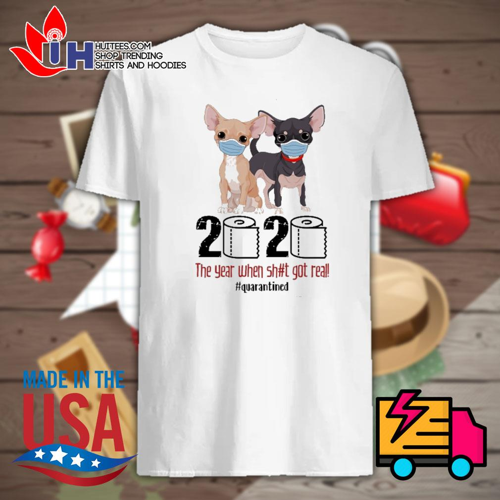 Chihuahuas toilet paper 2020 the year when shit got real quarantined shirt