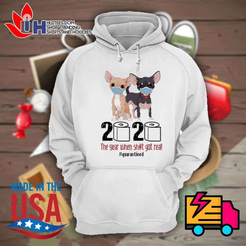 Chihuahuas toilet paper 2020 the year when shit got real quarantined s Hoodie