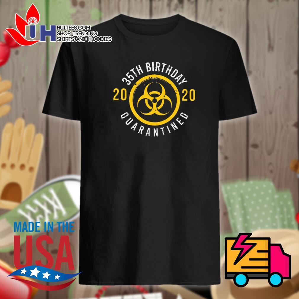 35th birthday 2020 quarantined shirt