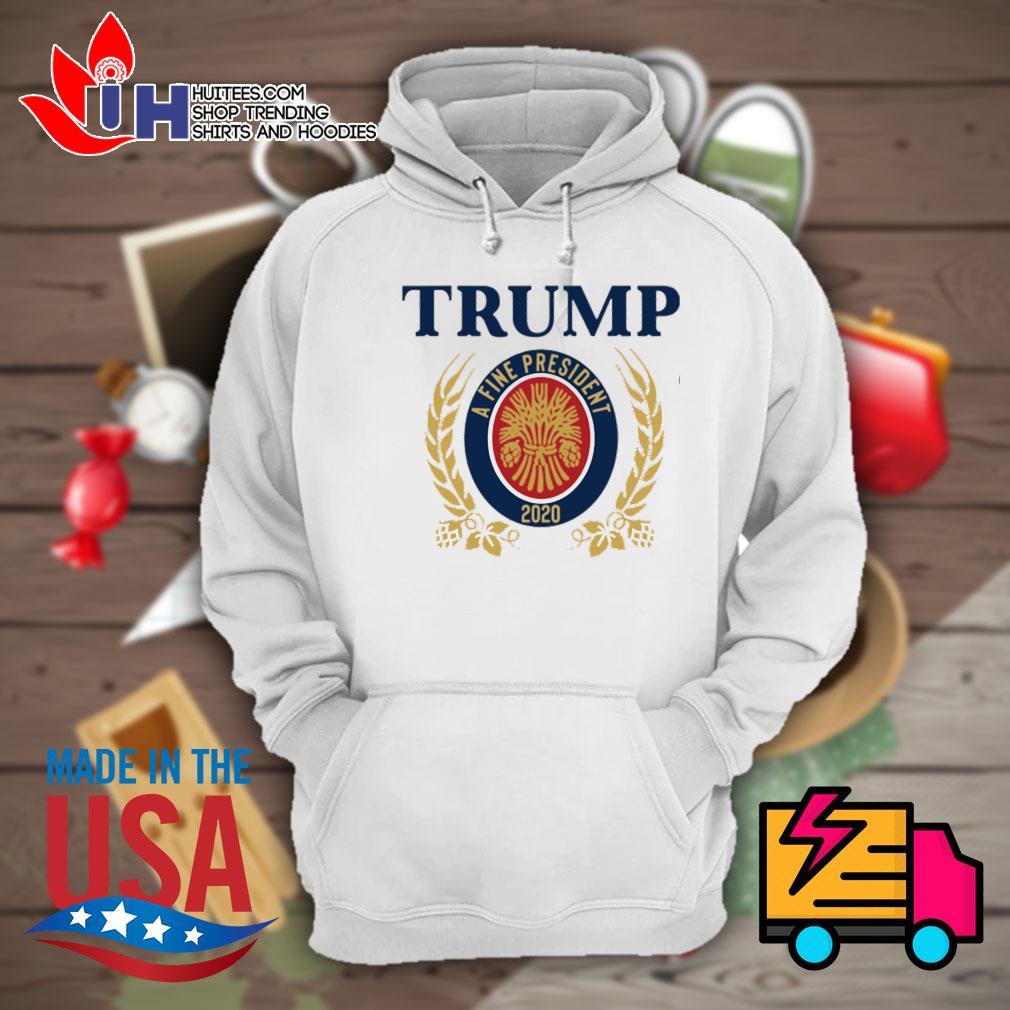 Trump a fine president 2020 s Hoodie