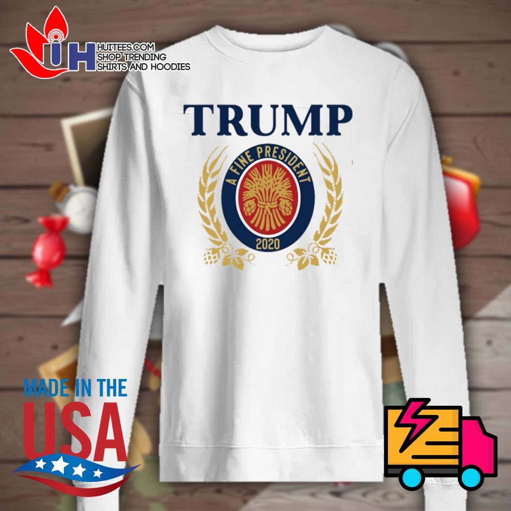 Trump a fine president 2020 s Sweater