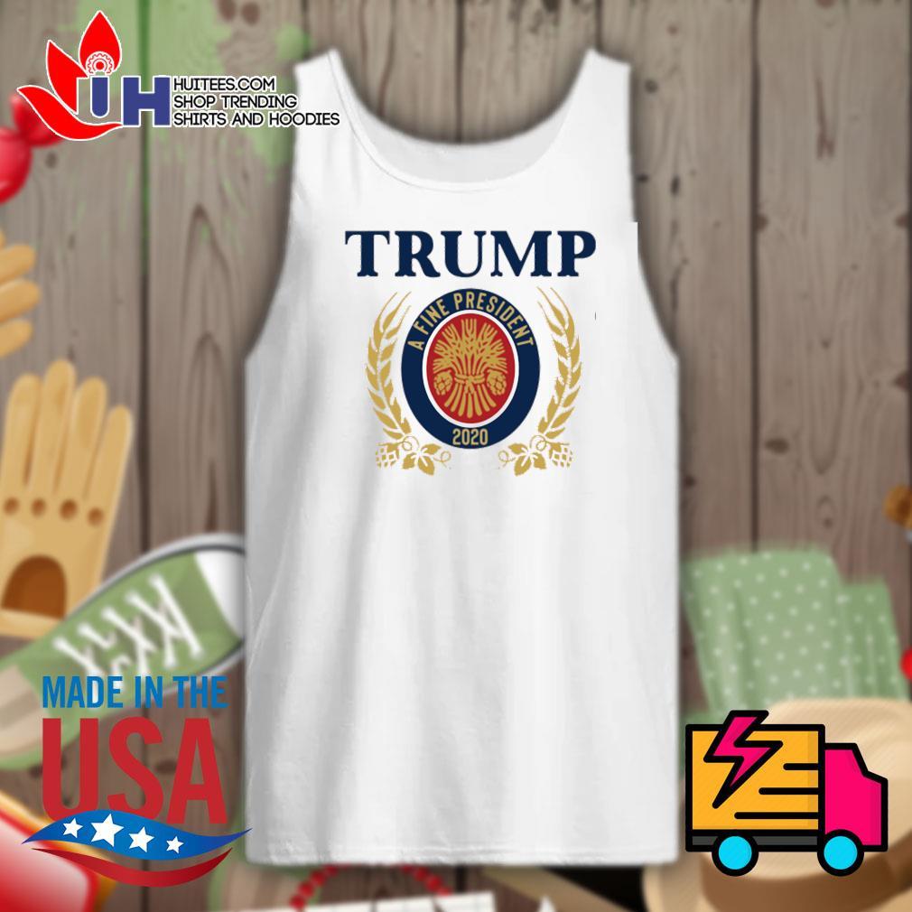 Trump a fine president 2020 s Tank-top