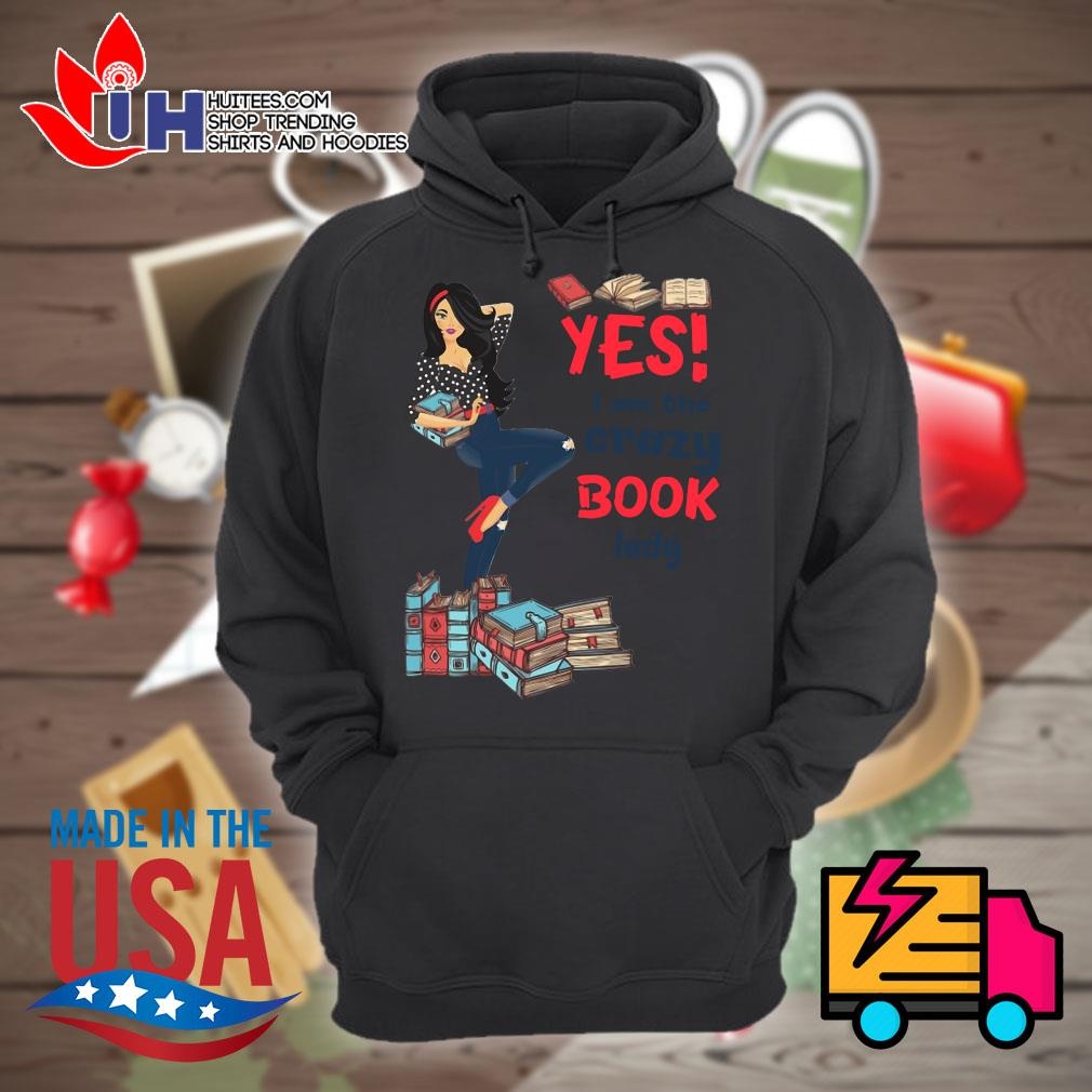 Yes I am the crazy book lady s Hoodie