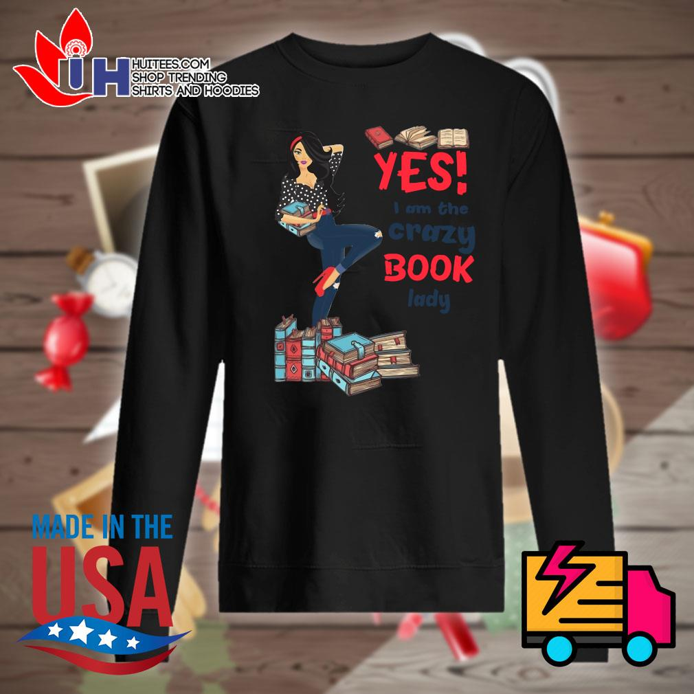 Yes I am the crazy book lady s Sweater