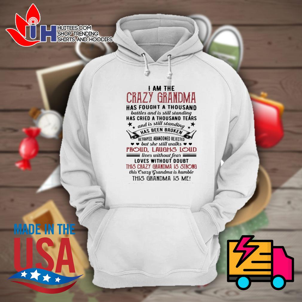 I am the crazy grandma proud laughs loud this crazy grandma is strong s Hoodie